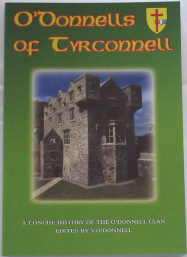 O'Donnells of Tyrconnell - A Concise History of the O'Donnell Clan, edited by V. O'Donnell